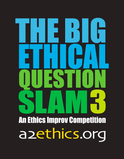 The Big Ethical Question Slam